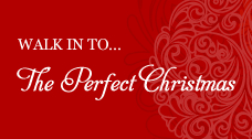 Walk in to the Perfect Christmas